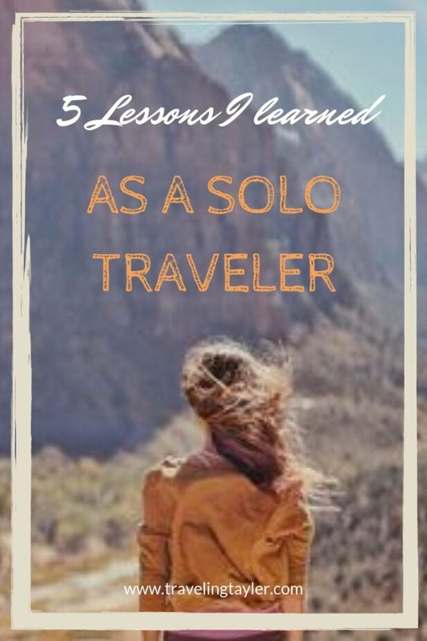 5 lessons I learned as a solo traveler