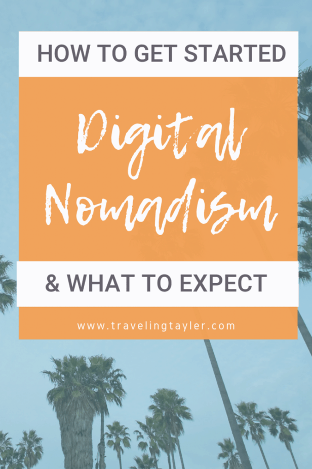 How to Get Started and What to Expect becoming a DIgital Nomad